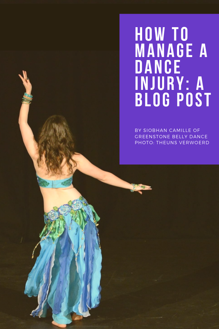 Managing A Dance Injury_ A Blog Post by Siobhan Camille of Greenstone Belly Dance.png